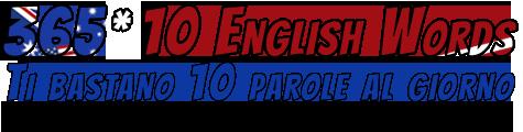 365*10 English Words / Ti bastano 10 parole al giorno / per imparare l'inglese cone si deve!