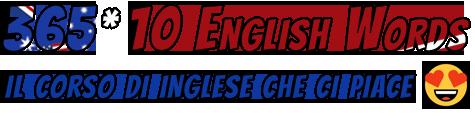 365*10 English Words / Il corso di inglese che ci piace