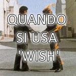 quando si usa wish