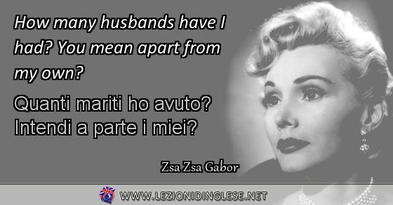 aforisma-zsa-zsa-gabor-how-many-husbands-have-i